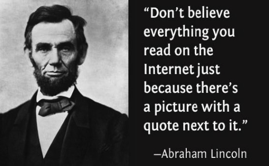 Abraham Lincoln quote Dont believe everything you read on the internet